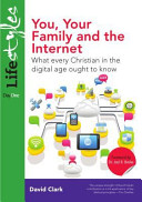You, Your Family and the Internet