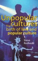 Unpopular Cultures