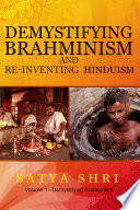 Demystifying Brahminism and Re Inventing Hinduism