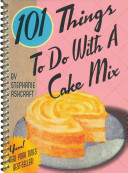 101 Things to Do with a Cake Mix Book