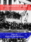 'I Do Solemnly Swear' - Presidential Inaugurations from George Washington to George W. Bush