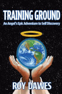 Training Ground-An Angel's Epic Adventure to Self Discovery