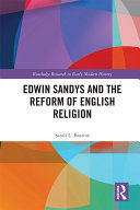 Edwin Sandys and the Reform of English Religion Pdf/ePub eBook