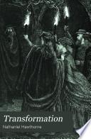 Transformation  or  The romance of Monte Beni  Illustr  ed