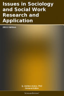 Issues in Sociology and Social Work Research and Application: 2011 Edition