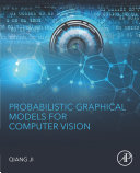Probabilistic Graphical Models for Computer Vision