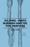 Pdf Gilding - Matt, Burnish And Oil For Painters Telecharger