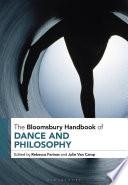 The Bloomsbury Handbook of Dance and Philosophy Book