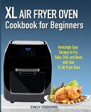 XL Air Fryer Oven Cookbook for Beginners