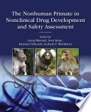 The Nonhuman Primate In Nonclinical Drug Development And Safety Assessment Book PDF