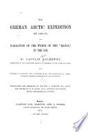 The German Arctic Expedition of 1869 70  and Narrative of the Wreck of the  Hansa  in the Ice