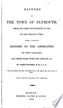 History of the Town of Plymouth, from Its First Settlement in 1620, to the Present Time