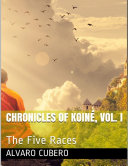 Chronicles of Koin    Vol  I  The Five Races