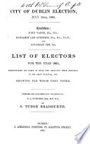 City of Dublin election, July 15th, 1865. List of electors [&c.] compiled by S.T. Bradburne