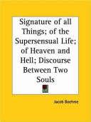 Signature of All Things  of the Supersensual Life  of Heaven and Hell Book