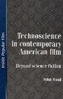 Technoscience in Contemporary Film