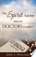The Spirit Told Me What the Doctors Couldn t Book PDF