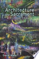 Architecture and Sacrament