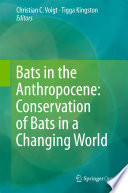 Bats in the Anthropocene  Conservation of Bats in a Changing World