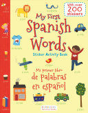 My First Spanish Words Sticker Activity Book/Mi Primer Libro de Palabras en Espanol