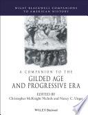 A Companion To The Gilded Age And Progressive Era