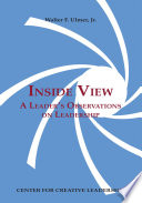 Inside view : a leader's observations on leadership