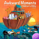 Awkward Moments  Not Found in Your Average  Children s Bible   Vol  1 Book