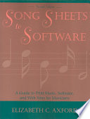 """""""Song Sheets to Software: A Guide to Print Music, Software, and Web Sites for Musicians"""" by Elizabeth C. Axford"""