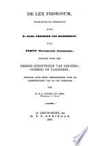 De Lex Frisionum Uitgegeven En Toegelicht Door Dr Karl Freiherr Von Richthofen