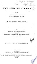 The Way and the Fare of a Wayfaring Man  In two letters to a friend Book