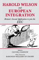 Harold Wilson and European Integration: Britain's Second ...