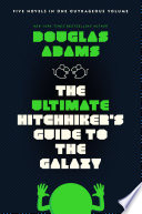 """""""The Ultimate Hitchhiker's Guide to the Galaxy: Five Novels in One Outrageous Volume"""" by Douglas Adams"""