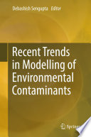 Recent Trends In Modelling Of Environmental Contaminants Book PDF