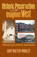 Historic Preservation   the Imagined West