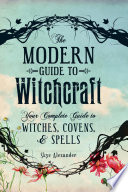 The Modern Guide to Witchcraft