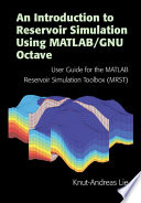 An Introduction to Reservoir Simulation Using MATLAB GNU Octave
