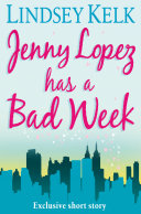 JENNY LOPEZ HAS A BAD WEEK  AN I HEART SHORT STORY