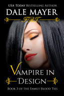 Vampire in Design (Paranormal romance, mystery, Family Blood Ties 3)