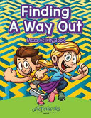 Finding a Way Out   Maze Activity Book