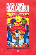 Place  Space and the New Labour Internationalisms