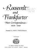 Roosevelt and Frankfurter  Their Correspondence  1928 1945