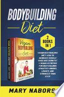 Bodybuilding Diet  2 Books in 1