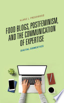 Food Blogs, Postfeminism, and the Communication of Expertise