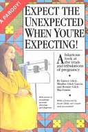 Expect the Unexpected When You re Expecting