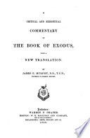 A Critical and Exegetical Commentary on the Book of Exodus. With a new translation. By J. G. Murphy