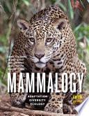 """Mammalogy: Adaptation, Diversity, Ecology"" by George A. Feldhamer, Joseph F. Merritt, Carey Krajewski, Janet L. Rachlow, Kelley M. Stewart"