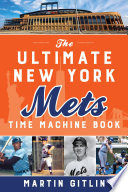 The Ultimate New York Mets Time Machine Book