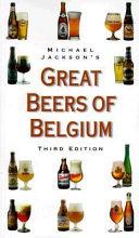 Michael Jackson s Great Beers of Belgium