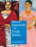 María Izquierdo and Frida Kahlo: Challenging Visions in ...