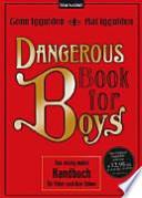 Dangerous book for boys  : das einzig wahre Handbuch für Väter und ihre Söhne